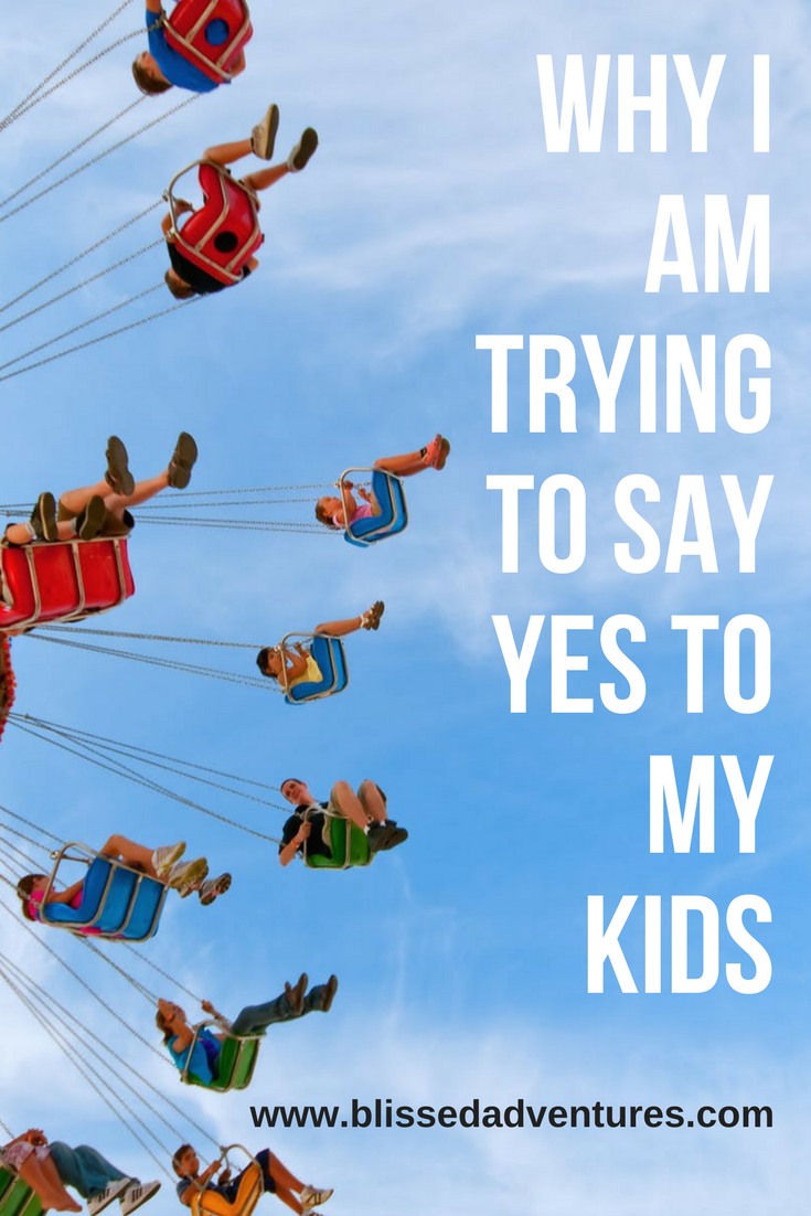 Why I am trying to say yes to my kids